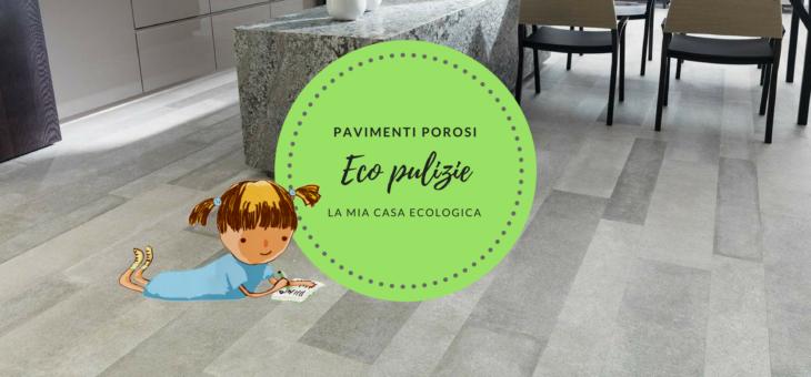 Come pulire i pavimenti porosi: gres porcellanato, ceramica, linoleum