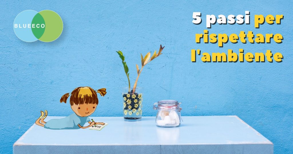 5 passi per rispettare l'ambiente partendo dalla tua casa